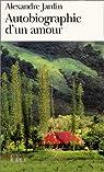 Autobiographie d'un amour par Jardin