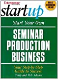 Start Your Own Seminar Production Business 9781891984785