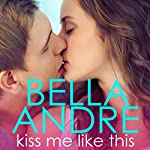 Kiss Me Like This: The Morrisons | Bella Andre