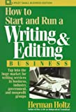 How to Start and Run a Writing and Editing Business, Herman R. Holtz, 0471548316