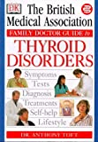 Thyroid Disorders (BMA Family Doctor) (BMA Family Doctor S.)