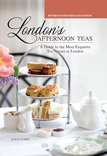 Finger Sandwiches - London's Afternoon Teas, Revised and Expanded 2nd Edition: A Guide to the Most Exquisite Tea Venues in London (IMM Lifestyle) 60 of the Best Places to Take Tea, with Recipes, Venue History, & More