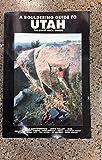 Bouldering Guide to Utah