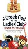 A Greek God at the Ladies' Club, Jenna McKnight, 0060549270