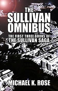 The Sullivan Omnibus (The Sullivan Saga Books 1-3) by [Rose, Michael K.]
