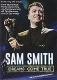 Sam Smith: Dreams Come True