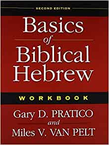 Basics of Biblical Hebrew: Workbook, 2nd Edition: Gary D  Pratico