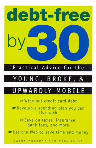 Download Debt Free by 30: Practical Advice for Young, Broke, & Upwardly Mobile pdf