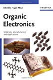 Organic Electronics : Materials, Manufacturing, and Applications, , 3527312641