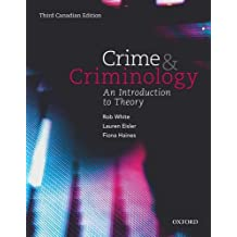 Crime and Criminology: An Introduction to Theory, Third Canadian Edition