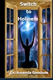 Switch to Holiness, Amanda Goodson, 0615906419
