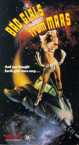 (Bad Girls From Mars [VHS])