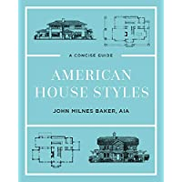 American House Styles a Concise Guide