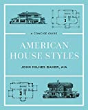 American House Styles: A Concise Guide (Second edition)