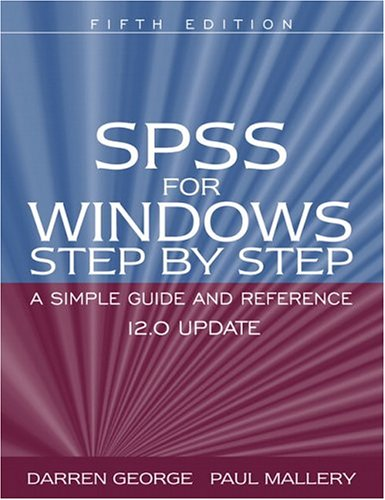 SPSS for Windows Step by Step: A Simple Guide and Reference 12.0 update (5th Edition)