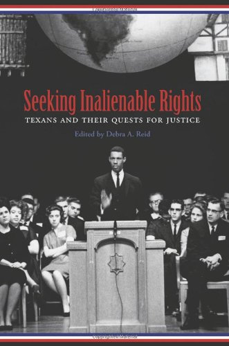 Seeking Inalienable Rights: Texans and Their Quests for Justice (Centennial Series of the Association of Former Students