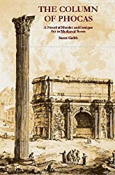 The Column of Phocas: A Novel of Murder and Intrique Set in Mediaeval Rome