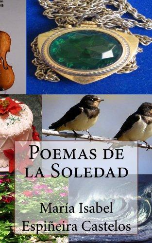 Poemas de la Soledad (Spanish Edition) by [Castelos, María Isabel]
