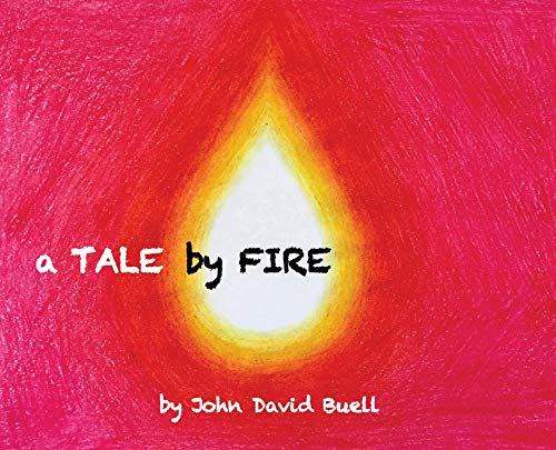 (A Tale by Fire: a spiritual picture book for all ages)