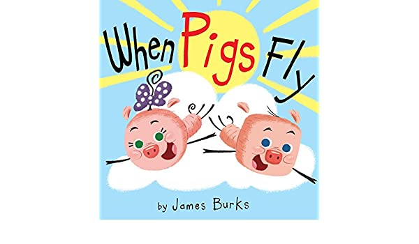 When Pigs Fly Hyperion Picture Book Ebook Kindle Edition By