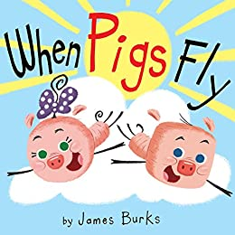 When pigs fly hyperion picture book ebook kindle edition by when pigs fly hyperion picture book ebook by burks james fandeluxe Choice Image