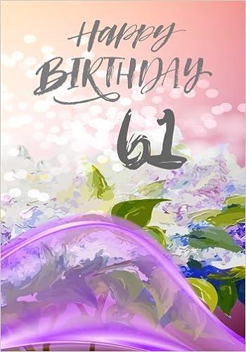 Amazon Com Happy Birthday 61 Keepsake Journal Notebook For Best