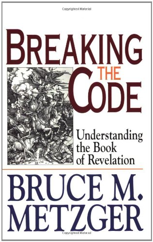 Breaking the Code: Understanding the Book of Revelation With Study Guide