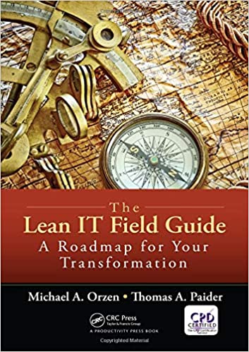 The Lean IT Field Guide: A Roadmap for Your Transformation ...
