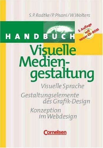 Handbücher Unternehmenspraxis: Visuelle Mediengestaltung: Buch mit CD-ROM