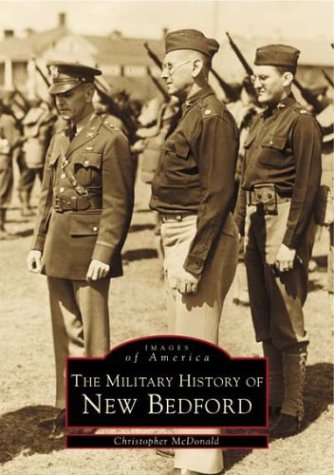 The Military History of New Bedford (MA) (Images of - Ct Westport Images
