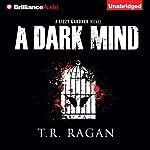 A Dark Mind: Lizzy Gardner, Book 3 | T. R. Ragan