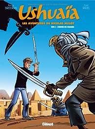 Ushuaia - Les aventures de Nicolas Hulot, Tome 3 : L'héritier des pharaons par Pascal Bresson