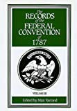 The Records of the Federal Convention of 1787 Vol. 3