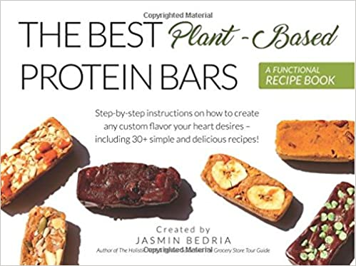 The Best Plant-Based Protein Bars: A Functional Recipe Book