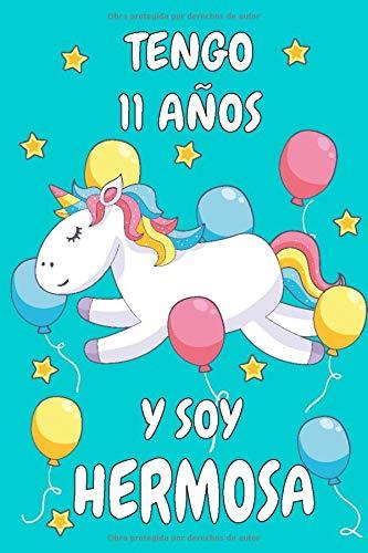 Tengo 11 Años Y Soy Hermosa: Cuaderno De Unicornio Diario ...