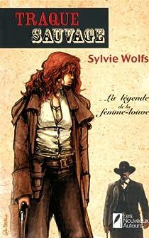 La Légende de la Femme-Louve, tome 2 : Traque Sauvage par Wolfs