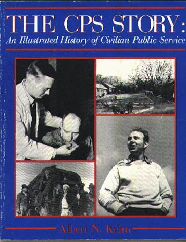 The CPS Story: An Illustrated History of Civilian Public Service