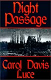 Night Passage, Carol Davis Luce, 0759204691