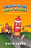 Invasion of the Road Weenies, David Lubar, 0765314479