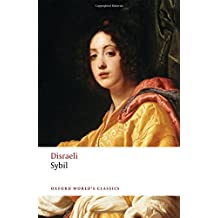 Sybil: or The Two Nations (Oxford World's Classics)