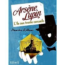 Arsène Lupin - L'île aux trente cercueils (Fleurus Classiques) (French Edition)