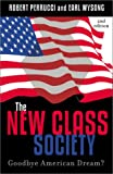 The New Class Society, Robert Perrucci and Earl Wysong, 0742519384