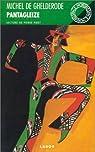 Pantagleize: Vaudeville attristant en trois actes, neuf tableaux et un épilogue par Ghelderode