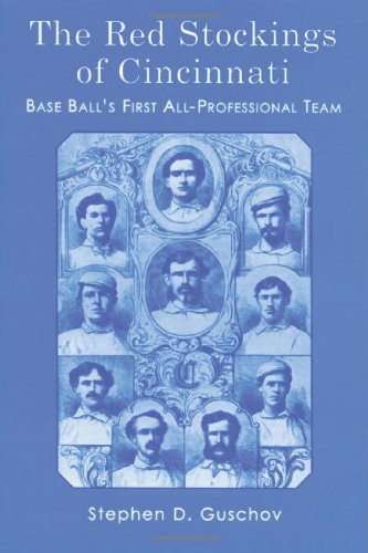 Season Stocking (The Red Stockings of Cincinnati: Base Ball's First All-Professional Team and Its Historic 1869 and 1870 Seasons)