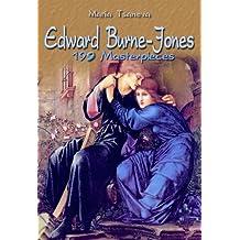 Edward Burne-Jones: 199 Masterpieces (Annotated Masterpieces Book 25)