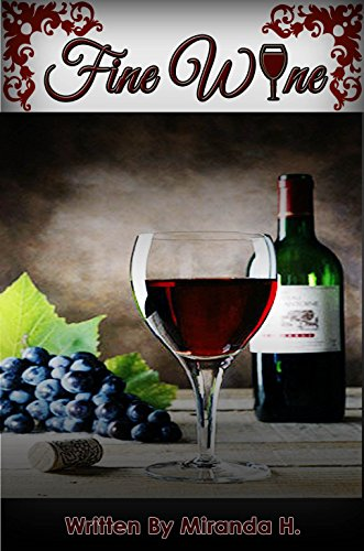 Wine: The finest wine education guide (Wine variety, Wine tasting, Food pairing...and much more!) by Miranda H.