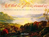 All That Is Glorious Around Us, John P. Driscoll, 0801434890