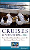 Frommer's® Cruises and Ports of Call 2005, Heidi Sarna and Matt Hannafin, 0764569007