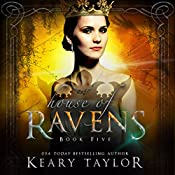 House of Ravens: House of Royals, Book 5 | Keary Taylor