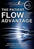 img - for The Patient Flow Advantage: How Hardwiring Hospital-Wide Flow Drives Competitive Performance book / textbook / text book
